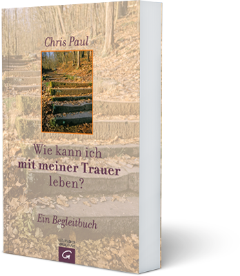 Buch Wie Kann Ich Mit Meiner Trauer Leben Chris Paul