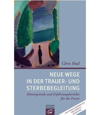 Buch Neue Wege In Der Trauer Und Sterbebegleitung Shop Tide Chris Paul