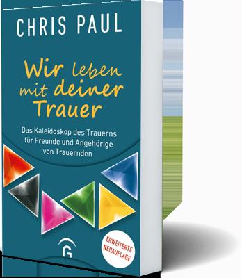 Wir Leben Mit Deiner Trauer Buch Chris Paul